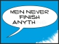 Preview: Men never finish anything blue