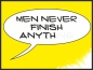Preview: Men never finish anything yellow