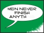 Preview: Men never finish anything green