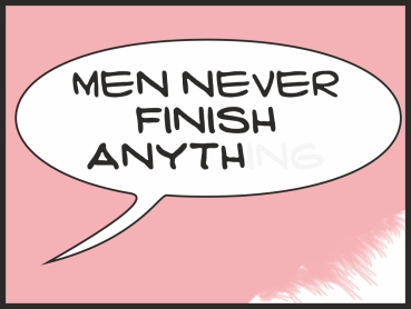 Men never finish anything pink